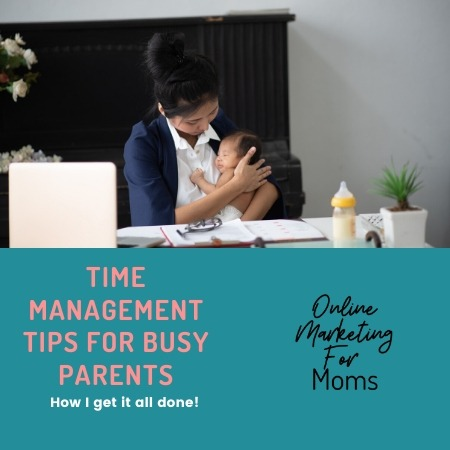 Time Management Tips For Busy Parents