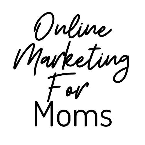 Online Marketing For Moms
